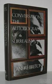 【包邮】Conversations: Autobiography Of Surrealism (european Sources)