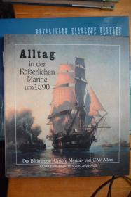 德文原版  《ALLTAG IN DER KAISERLICHEN MARINE UM 1890》1890年在德国皇家海军服役  小8开硬精装铜版纸图册
