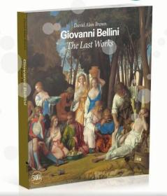 预售乔瓦尼·贝利尼:晚期作品绘画艺术精装Giovanni Bellini: The Last Works
