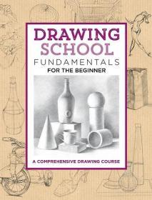 Drawing School: Fundamentals for the Beginner 绘画基础教程