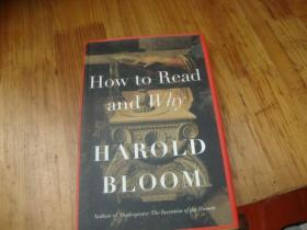 How to Read and why HAROLD BLOOM <<外文精装本>>品好