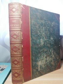 1855年  ART JOURNAL Royal Pictures Sculpture Exhibition Art-Industry Paris  320页  含36副整页版画 不缺页 半皮装帧 三面书口花纹 32.5X24cm