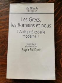 Roger-Pol Droit : Les grecs, les romains et nouslantiquite est-elle moderne ? 希腊人罗马人和我们 我们是现代人吗? (历史文化) 法文原版书
