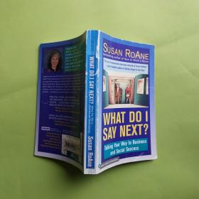 What Do I Say Next? Talking Your Way to Business and Social Success