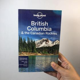 Lonely Planet: British Columbia and the Canadian Rockies (Regional Travel Guide)
