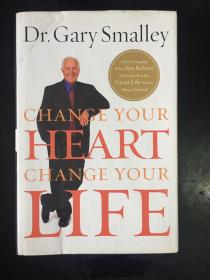 Change Your Heart, Change Your Life: How Changing What You Believe Will Give You the Great Life You've Always Wanted(英文原版