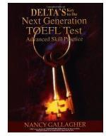 Delta's Key to the Next Generation TOEFL Test:Advanced Skill Practice Book Nancy Gallagher Delta Publishing Company