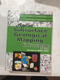 英文原版 APPLIED SUBSURFACE GEOLOGICAL MAPPING WITH STRUCTURAL METHODS 2ND EDITION【签赠本】结构方法应用地下地质映射 第二版