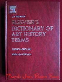 Elsevier's Dictionary of Art History Terms / Elsevier's Dictionnaire Des Termes D'Histoire De L'Art: French-English(French/English - English/French)爱思唯尔艺术史术语词典(法英-英法原版 精装本)