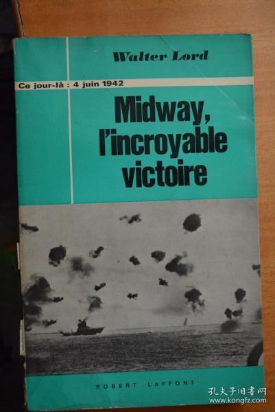 法文原版  二战题材《MIDWAY,I`INCROYABLE VICTOIRE》中途岛-难以至信的胜利