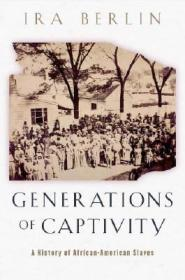 Generations of Captivity: A History of African-American Slaves