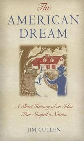 The American Dream:A Short History of an Idea that Shaped a Nation
