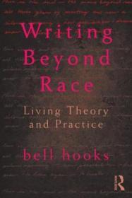 WritingBeyondRace:LivingTheoryandPractice