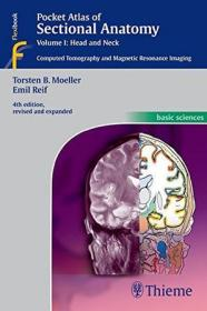 Pocket Atlas of Sectional Anatomy, Vol. 1:Head and Neck, Computed Tomography and Magnetic Resonance Imaging, 4th Edition