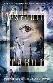 PsychicTarot:UsingYourNaturalPsychicAbilitiestoReadtheCards