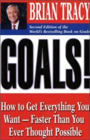 Goals!:How to Get Everything You Want -- Faster Than You Ever Thought Possible