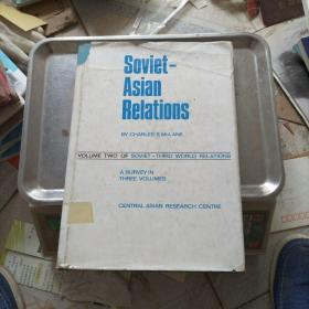 Soviet- Relations OLUME TWO OF SOVIET-THIRD WORLD RELATIONS A SURVEY IN THREE VOLUMES CENTRAL ASIAN RESEARCH CENIRE