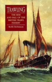 预订 Trawling : The Rise and Fall of the British Trawl Fishery拖网捕鱼:英国拖网捕鱼业的兴衰,英文原版