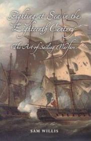 预订 Fighting at Sea in the Eighteenth Century - The Art of Sailing Warfare,18世纪的海战:海战的艺术,英文原版