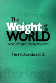The Weight of the World:Social Suffering in Contemporary Society