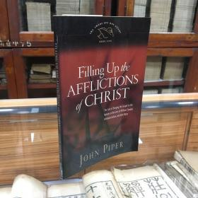 Filling Up the Afflictions of Christ; The Cost of Bringing the Gospel to the Nations in the Lives of William Tyndale, Adoniram Judson, and John Paton