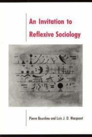 An Invitation to Reflexive Sociology 反思社会学导引 实践与反思:反思社会学导引