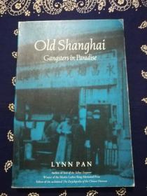 """Lynn Pan : 《Old Shanghai : Gangsters in paradise》(英文版)潘翎:《老上海:黑帮的天堂》,一本关于杜月笙和黄金荣的英文传记。据杜月笙唯一健在的""""七公子""""杜维善口述的《杜维善口述历史》(上海书店出版社2019年7月出版)一书中第140页-142页的说法,杜维善认为在这本英文书中潘翎对其父杜月笙的描写是""""比较公正""""的。本书书评和作者简介请参考商品描述"""