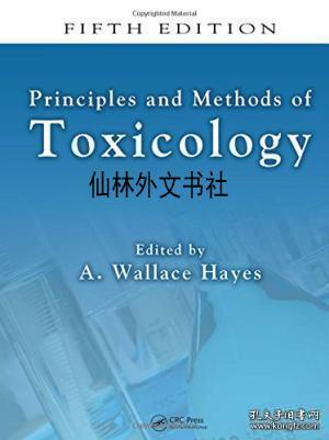 Principles and Methods of Toxicology:FIFTH EDITION
