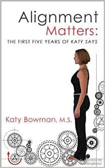 Alignment Matters:The first five years of Katy Says  英文原版 插图本 16开 厚重 (现货)