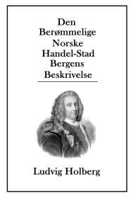 预订 Den Berømmelige Norske Handel-Stad Bergens Beskrivelse路德维希·冯·霍尔博格作品,丹麦语原版
