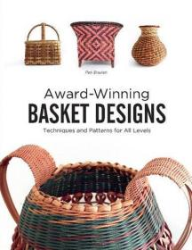(进口英文原版)Award-Winning Basket Designs: Techniques and Patterns for All Levels