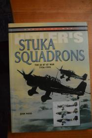 英文原版!《HITLER`S STUKA SQUADRONS THE JU 87 AT WAR 1936-1945》 希特勒的斯图卡中队——战争中的JU87斯图卡俯冲轰炸机1936-1945写真集  大16开本全图