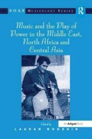 中东、北非和中亚地区的音乐与权力的较量  Music and the Play of Power in the Middle East, North Africa and Central Asia