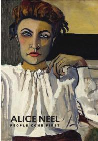 Alice Neel:People Come First 爱丽丝·尼尔:人是优先的