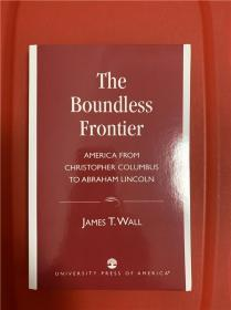 The Boundless Frontier: America From Christopher Columbus to Abraham Lincoln (无尽的边疆:从哥伦布到林肯的美国史)
