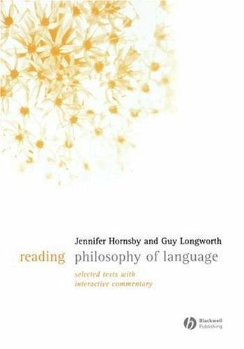 Reading Philosophy of Language:Selected Texts with Interactive Commentary