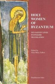 Holy Women of Byzantium:Ten Saints' Lives in English Translation