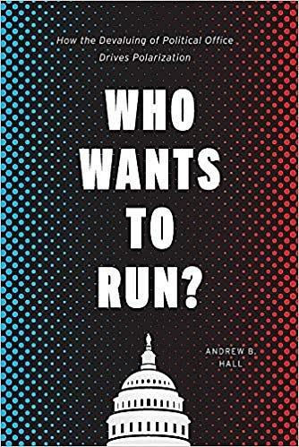 Who Wants to Run?:How the Devaluing of Political Office Drives Polarization