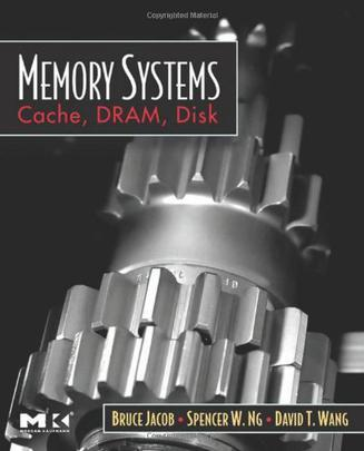 Memory Systems:Cache, DRAM, Disk