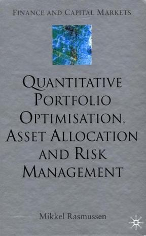 Quantitative Portfolio Optimisation, Asset Allocation and Risk Management