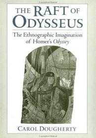 The Raft of Odysseus:The Ethnographic Imagination of Homer's Odyssey