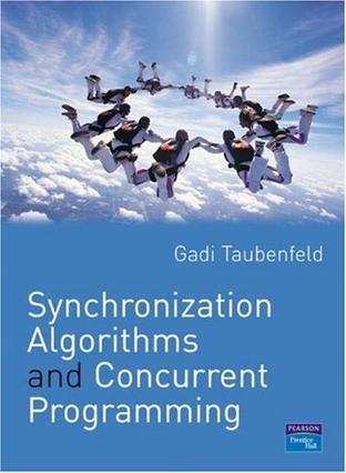 Synchronization Algorithms and Concurrent Programming