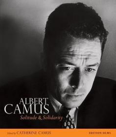 孤独与团结:阿尔贝·加缪影像集Albert Camus: Solitude and Solidarity9783283011888