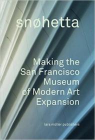 Snohetta: Making the San Francisco Museum of Mod