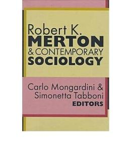 Robert K. Merton and Contemporary Sociology