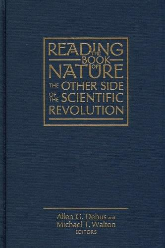 Reading the Book of Nature:The Other Side of the Scientific Revolution