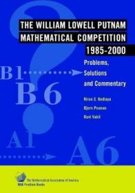 The William Lowell Putnam Mathematical Competition 1985-2000:Problems, Solutions, and Commentary