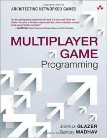Multiplayer Game Programming: Architecting Networked Games (Game Design):The Practical Guide to Building Reliable Networked Multiplayer Games