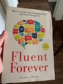 Fluent Forever:How to Learn Any Language Fast and Never Forget It
