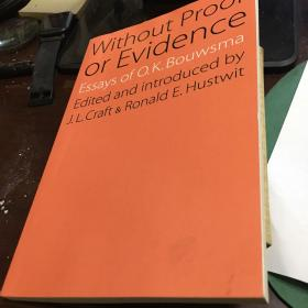 without proof or evidence essays of o k bouwsma edited and introduced by
